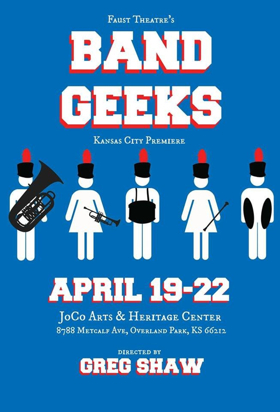 Faust Theatre Continues its 2018 Season With the Kansas City Premiere of BAND GEEKS