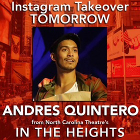 NC Theatre's Andres Quintero Takes Over BWW Instagram Tomorrow!