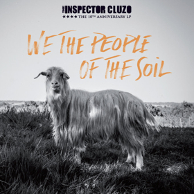 French Rock Farmers The Inspector Cluzo Release New Album WE THE PEOPLE OF THE SOIL