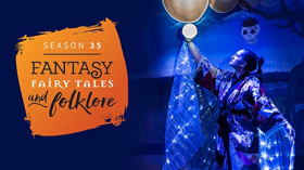 Milagro Announces Season 35: Fantasy, Fairy Tales, and Folklore