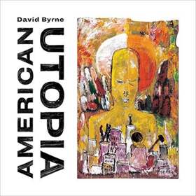 David Byrne's AMERICAN UTOPIA Nominated For Best Alternative Album Grammy Award