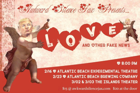 Awkward Silence Jax presents LOVE AND OTHER FAKE NEWS