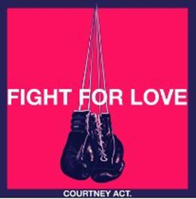 Courtney Act Releases Eurovision Single, 'Fight For Love'