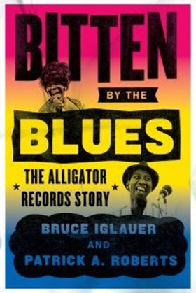 The Alligator Records Story to Be Told by Founder Bruce Iglauer