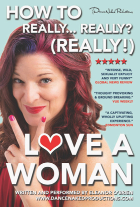 BWW Review: Eleanor O'Brien Honors the Goddess in HOW TO REALLY...REALLY? REALLY! LOVE A WOMAN