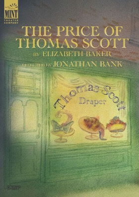 THE PRICE OF THOMAS SCOTT Begins Tomorrow at The Mint