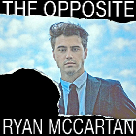 Ryan McCartan Releases Debut Solo EP THE OPPOSITE Today