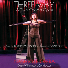 American Modern Recordings to Release The Original Nashville Opera Cast Recording Of THREE WAY
