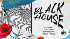 The Blackhouse Foundation Opens Today at the 2019 Sundance Film Festival