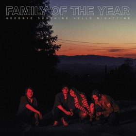 Family of the Year Release Highly-Anticipated New Album GOODBYE SUNSHINE, HELLO NIGHTTIME Today