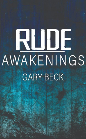 Gary Becks New Poetry Book RUDE AWAKENINGS Released
