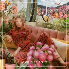 Gabrielle Aplin Releases Beautiful Video For New Single NOTHING REALLY MATTERS