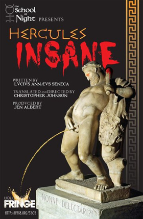 Ancient Tragedy Of Blood - HERCULES INSANE Debuts At The Hollywood Fringe