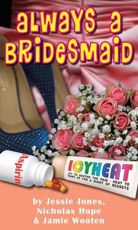 Swift Creek Mill Theatre Presents ALWAYS A BRIDESMAID