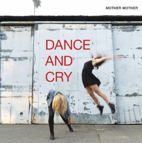 Mother Mother Release New LP DANCE AND CRY Out This Friday