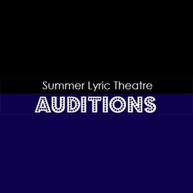 Summer Lyric Theatre at Tulane Announces Shows, Auditions and Workshops for 52nd Season