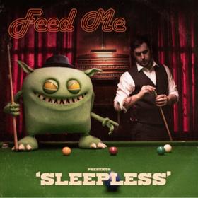 Feed Me Share New Single SLEEPLESS Out Now on mau5trap