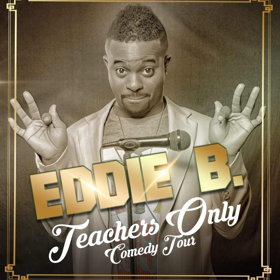 Eddie B to Bring 'Teachers Only' Comedy Tour to The Fox Theatre