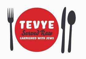 Performances Begin Thursday For TEVYE SERVED RAW