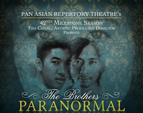 Brian D. Coats, Josephine Huang, and More Lead Pan Asian Rep's THE BROTHERS PARANORMAL