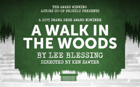 Actors Co-op Theatre Co. Presents A WALK IN THE WOODS