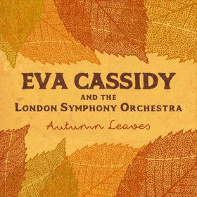Official Video For AUTUMN LEAVES By Eva Cassidy & The London Symphony Orchestra Single Available Now