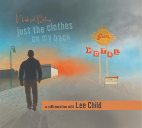 Bestselling Author LEE CHILD and Recording Duo NAKED BLUE Release Title Track of Jack Reacher-Inspired Album