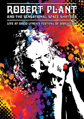 Robert Plant & The Sensational Space Shifters 'Live At David Lynch's Festival of Disruption, Out 2/9