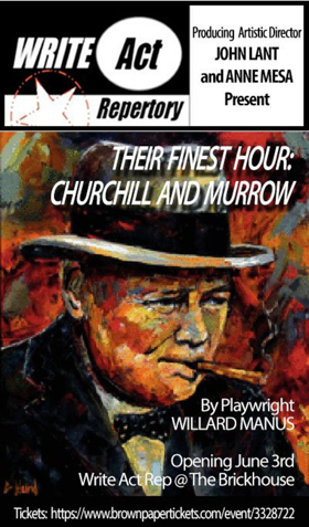 Write Act Rep to Present THEIR FINEST HOUR: CHURCHILL AND MURROW