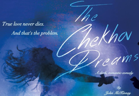 Dark Romantic Comedy THE CHEKHOV DREAMS Begins Performances January 26 at Theatre Row