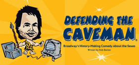 Defending The Caveman, Broadway's History Making Comedy, Coming To Providence