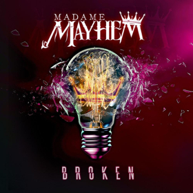 Madame Mayhem Releases New Single BROKEN Today
