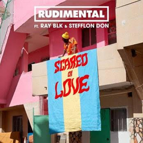 Rudimental Release New Song SCARED OF LOVE Feat. Ray BLK and Stefflon Don