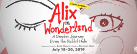 BWW News: ALIX IN WONDERLAND A GENDER JOURNEY DOWN THE RABBIT HOLE to Make its World Premiere this July at The Theatre Lab