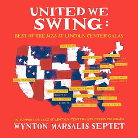 UNITED WE SWING Best of Jazz At Lincoln Center Galas Scheduled For March Release