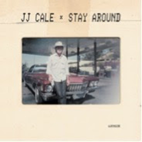 JJ Cale's STAY AROUND Gets Record Store Day Release Ahead Of Album