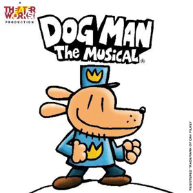 TheaterWorksUSA Presents DOG MAN: THE MUSICAL