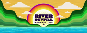 Tickets Are Now on Sale for Splice Records' Fourth Annual River Revival Music Fest, September 27-30