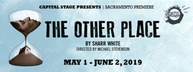 THE OTHER PLACE By Sharr White Comes to Capital Stage