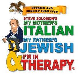 BWW Review: MY MOTHER'S ITALIAN, MY FATHER'S JEWISH & I'M IN THERAPY ~ Laughs Galore On Familiar Family Dysfunctions