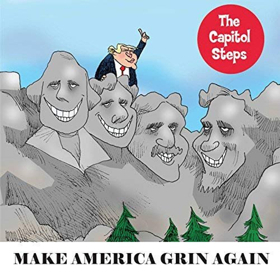 The Capitol Steps Return To Durham With MAKE AMERICA GRIN AGAIN