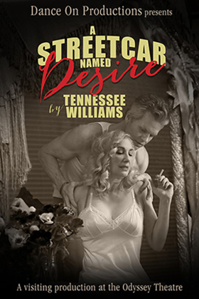 Review: A STREETCAR NAMED DESIRE Examines Sultry Sexual Tension and Scandalous Behavior in 1947 New Orleans