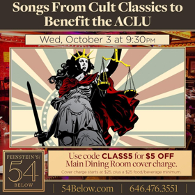 Feinstein's/54 Below Presents Songs From Cult Classics, A Benefit for the ACLU
