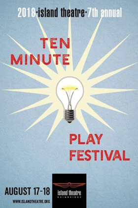 Island Theatre's Ten-Minute Play Festival Announced for August 17 & 18