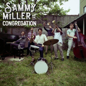 Sammy Miller and The Congregation Come to Milwaukee!