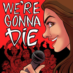 BWW Review: Flying V's WE'RE GONNA DIE An Instant Rock Cult Classic