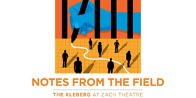 Cast Announced For Regional Premiere Of NOTES FROM THE FIELD