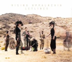 Rising Appalachia Releases LEYLINES, Produced By Joe Henry