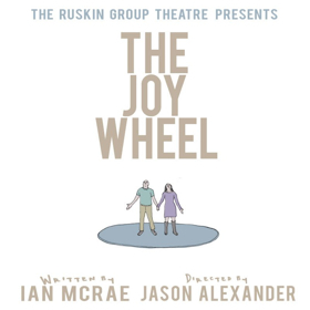 THE JOY WHEEL Opens Feb. 15th At Ruskin Group Theatre; Jason Alexander Directs