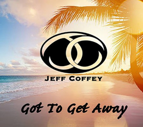 Jeff Coffey Leaves His Troubles Behind With Release of GOT TO GET AWAY